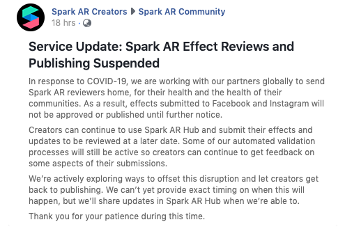 Facebook post by Spark AR that Facebook has suspended all approvals and publishing of new submissions of AR effects till further notice.